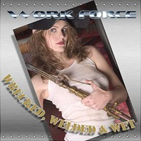 [Work Force Wrecked, Welded Wet Album Cover]