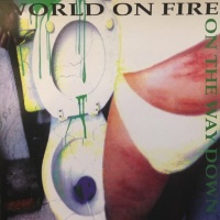 [World on Fire On The Way Down Album Cover]