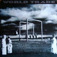 [World Trade World Trade Album Cover]