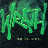 [Wrath Nothing To Fear Album Cover]