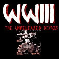 [WWIII The Unreleased Demos Album Cover]