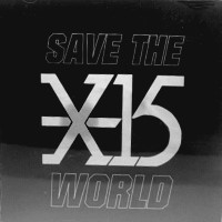 [X-15 Save The World Album Cover]