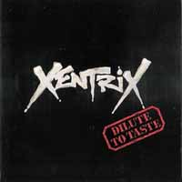 [Xentrix Dilute To Taste Album Cover]