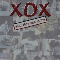[XOX What Happened To You Album Cover]