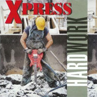 [Xpress Hard Work Album Cover]