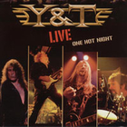 [Y and T One Hot Night: Live Album Cover]