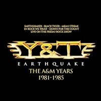 [Y and T Earthquake: The AM Years 1981-1985 Album Cover]