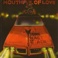 [Young Heart Attack Mouthful Of Love Album Cover]