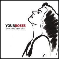 [Your Roses Open Mind Open Skies Album Cover]