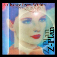 [Z Plan A Change from Within Album Cover]