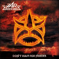 [Zar Don't Wait For Heroes Album Cover]