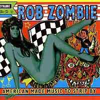 [Rob Zombie American Made Music to Strip By Album Cover]